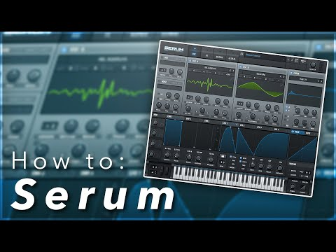 The Ultimate Beginner's Guide to Xfer's Serum | Serum for COMPLETE Beginners