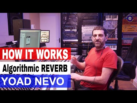 How It Works: Algorithmic Reverbs With Yoad Nevo