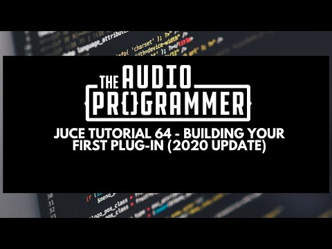 Juce Tutorial 64 - Building Your First Plug-In (2020 Update)