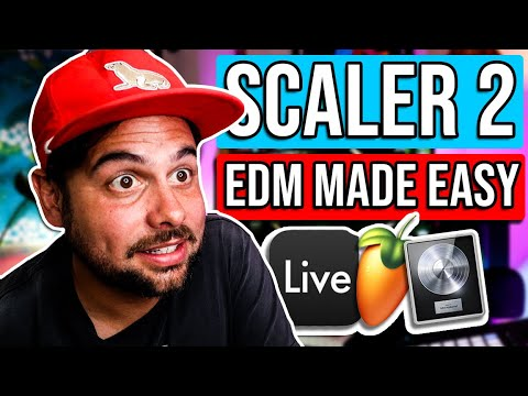 Scaler 2 | EDM Made Easy! | Scaler 2 Tutorial
