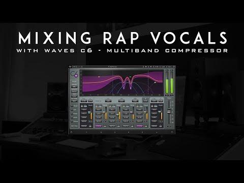 Mixing Rap Vocals with Waves C6 - MultiBand Compressor
