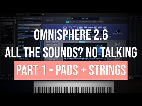 Omnisphere 2.6 | All the Sounds? No Talking | Part 1 - Pads + Strings