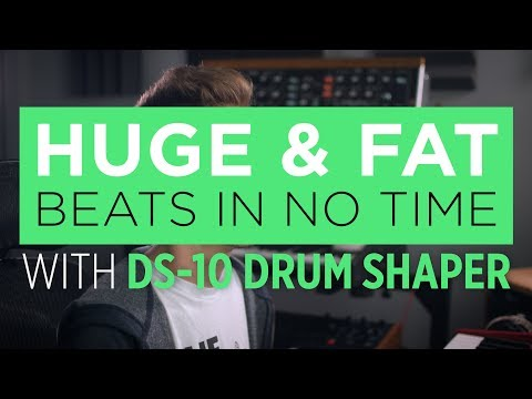 DS-10 Drum Shaper - Make Beats & Loops Sound Awesome, Fast!