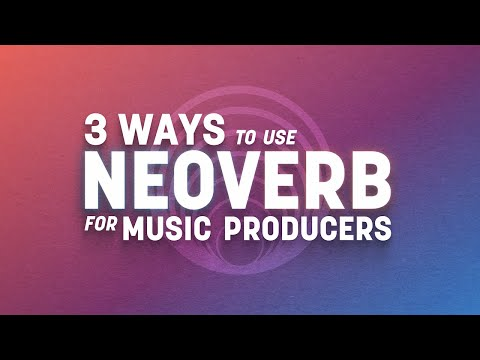 3 Ways to Use Neoverb for Music Producers | iZotope