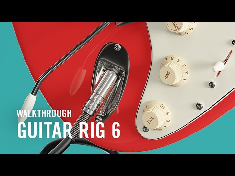 GUITAR RIG 6 PRO Walkthrough   Native Instruments