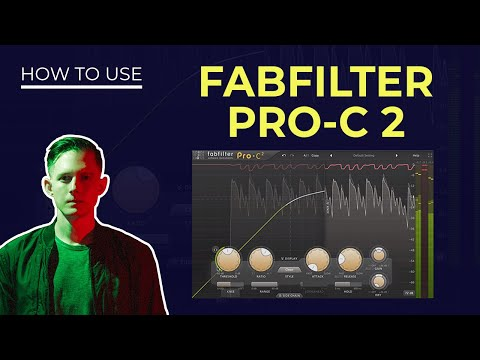 Fabfilter Pro-C 2 Compressor Tutorial - Everything You Need to Know
