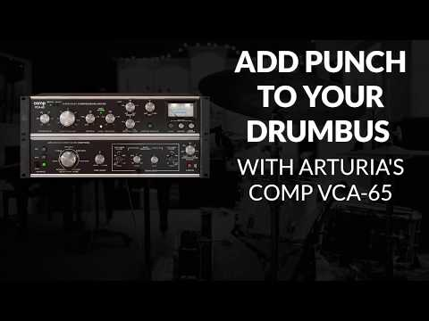 Adding Punch To Your DrumBus (VCA-65) By Arturia