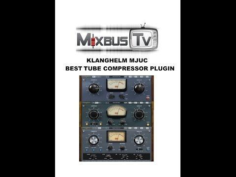 Klanghelm MJUC Tube Compressor Plugin: Amazing Sounding Tube Compressor Emulation