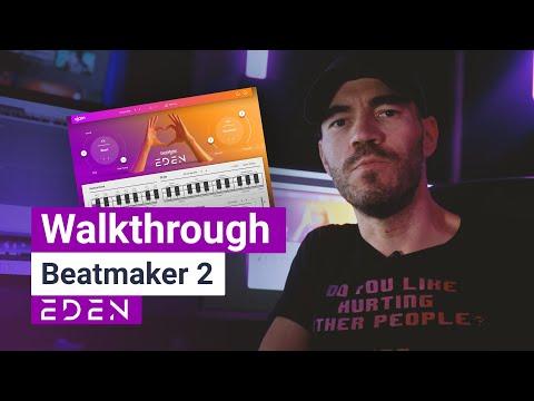 Walkthrough | Beatmaker EDEN 2