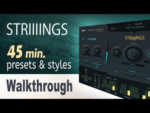 Symphonic Elements STRIIIINGS by UJAM   Presets and Styles Walkthrough.