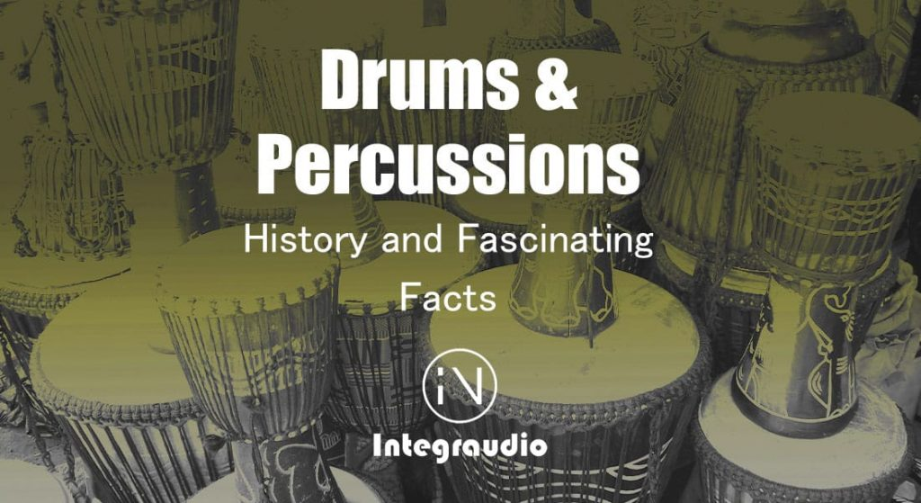 Drums & Percussions History and Fascinating Facts | Integraudio.com