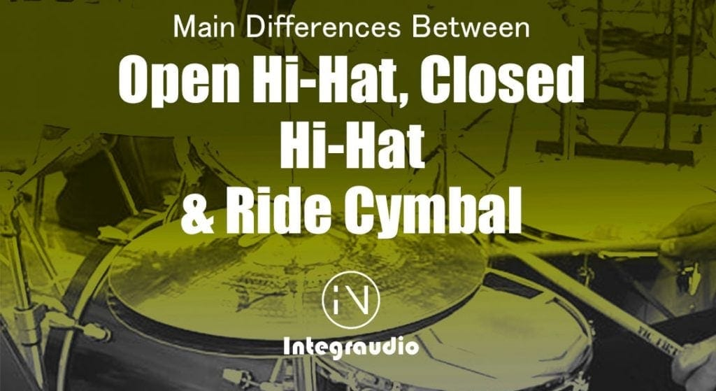 What's The Difference Between Open & Closed Hi-Hat And Ride Cymbal? | Integraudio.com