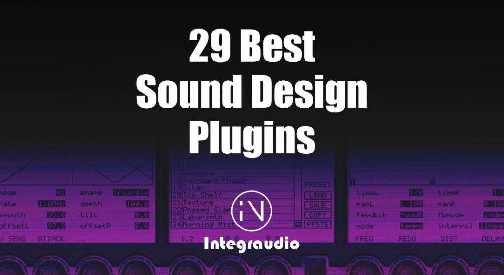 29 Best Sound Design VST Plugins In 2020 29 Best Sound Design VST Plugins | Integraudio.com