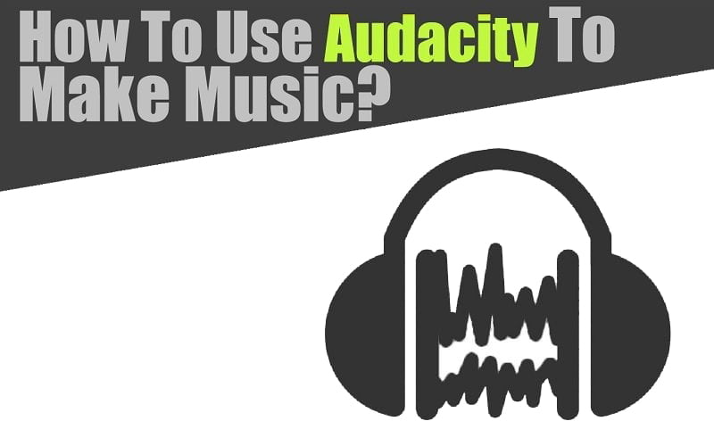 How To Use Audacity To Make Music?