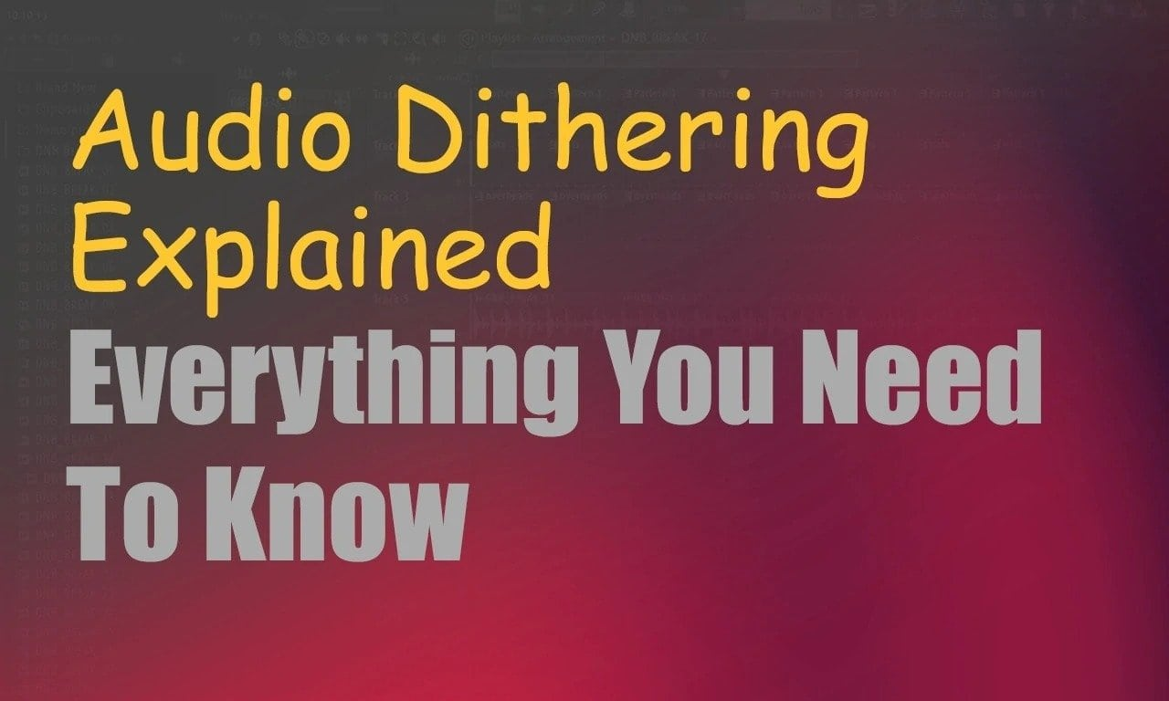 What Is Audio Dithering? When Should You Dither Audio? Is it Important? | Integraudio.com