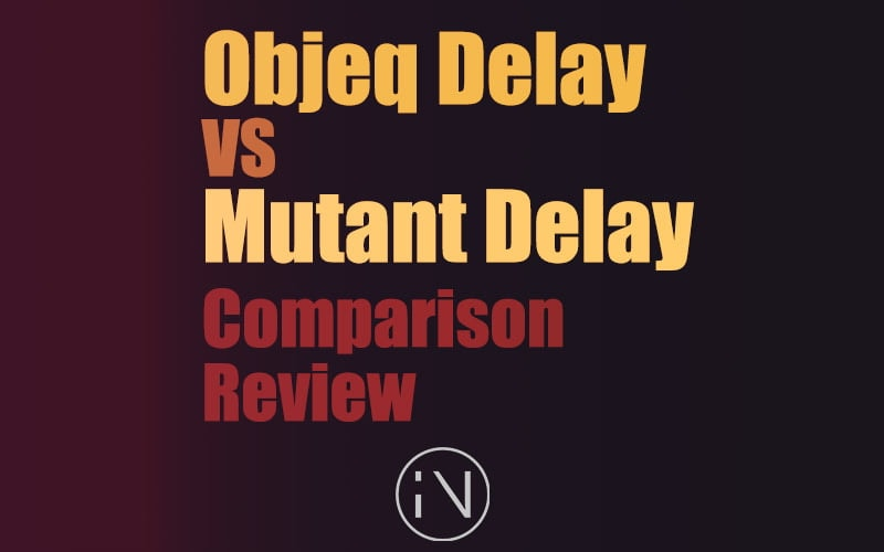Objeq Delay vs Mutant Delay | Comparison Plugin Review | Integraudio.com
