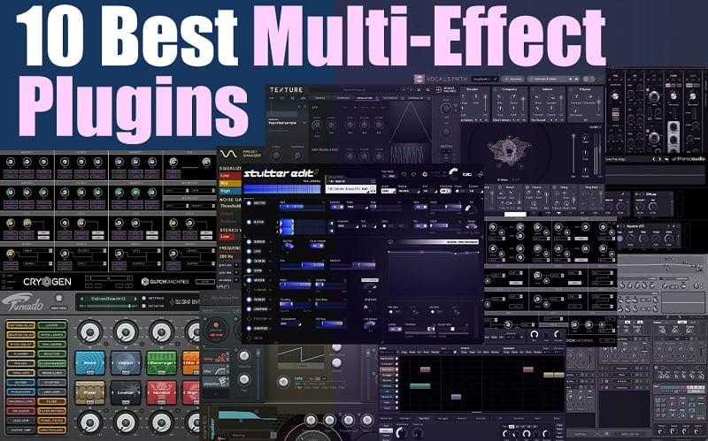 The 10 Best Multi-Effect Plugins 2021