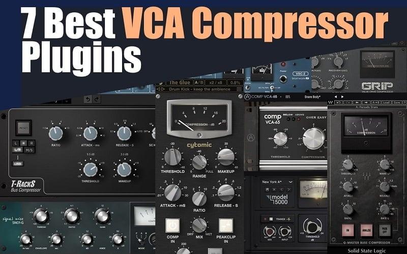 The 7 Best VCA Compressor Plugins 2021 (VST, AU, AAX)