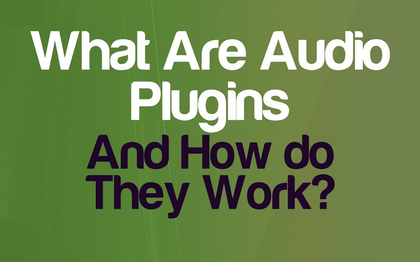 What Are Audio Plugins & How Do They Work? | Integraudio.com