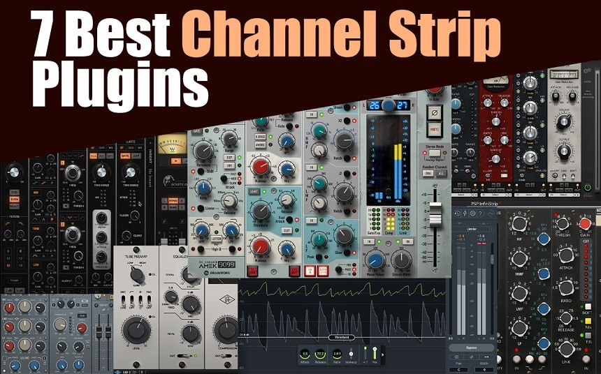 Top 7 Channel Strip Plugins (And 2 Best Free Plugins) | Integraudio.com