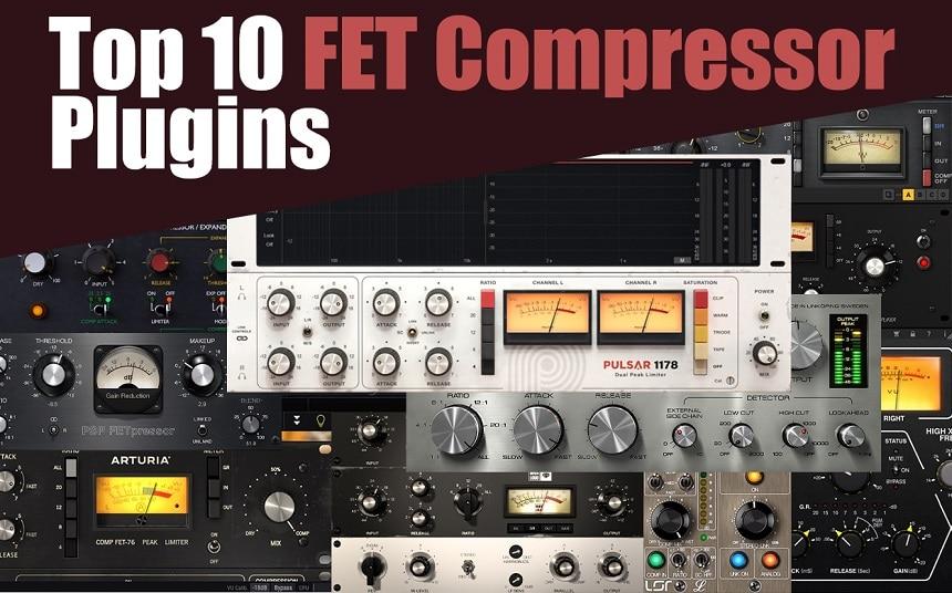 Top 10 Best FET Compressor Plugins 2021   Integraudio.com
