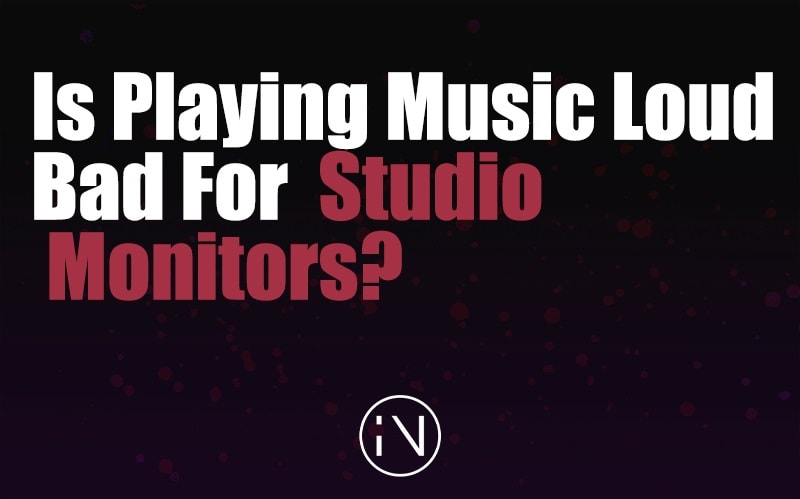 Is Playing Music Loud Bad For Studio Monitors?