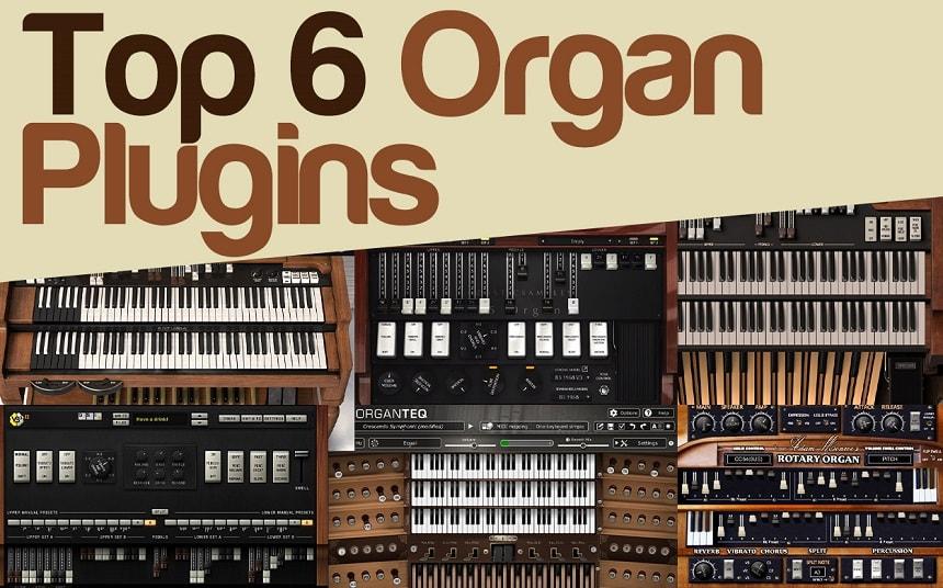 Top 6 Organ Plugins Ever Made | Integraudio.com