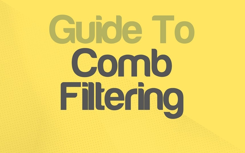 Full Guide To Comb Filtering & Resonator - What Is It & How It works?