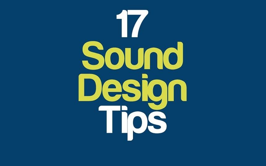 17 Tips & Tricks For Sound Design