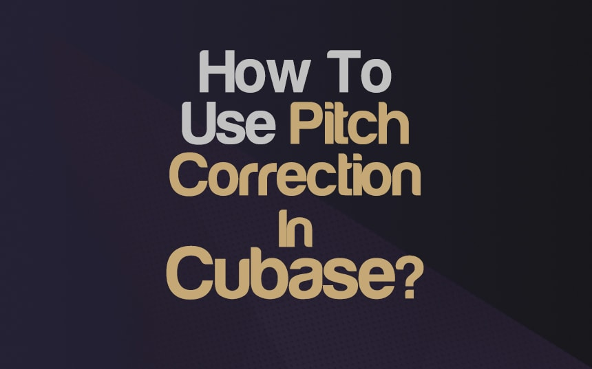 How To Use Pitch Correction in Cubase? | Integraudio.com