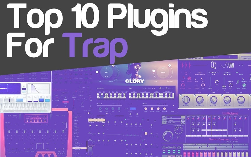 Top 10 Plugins For Trap Music (And 7 Best FREE Trap Beat Tools) | Integraudio.com
